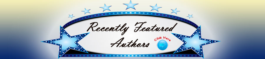 Check out our Recently Featured Authors Page - Click Here!