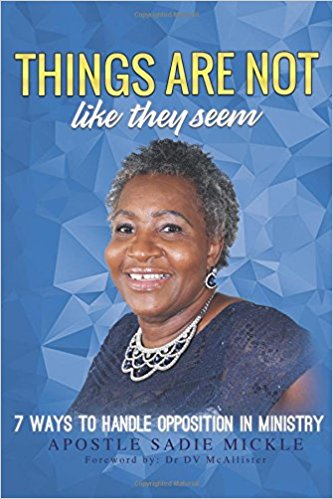 Things Are Not What They Seem - book by Apostle Sadie Mickle